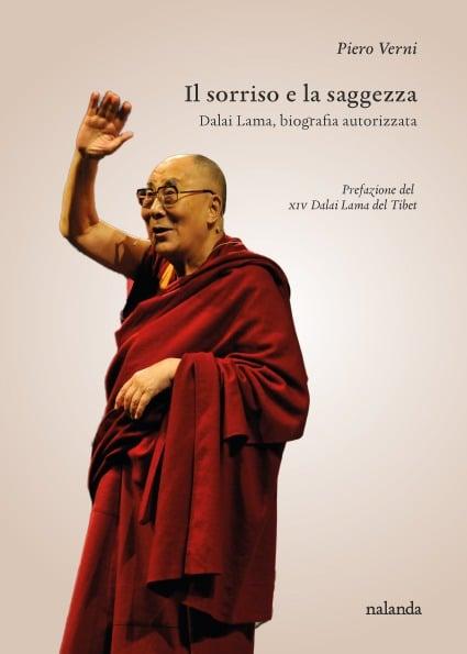 Il sorriso e la saggezza. Dalai Lama, biografia autorizzata